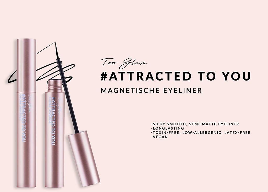 magnetische eyeliner van too glam attracted to you